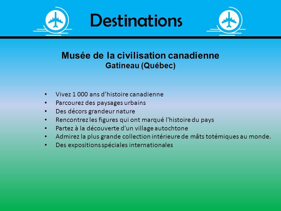 Destinations Musée de la civilisation canadienne Gatineau (Québec) Vivez 1 000 ans dhistoire canadienne Parcourez des paysages urbains Des décors gran