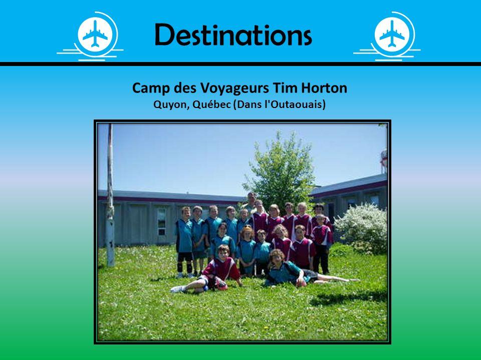 Destinations Camp des Voyageurs Tim Horton Quyon, Québec (Dans l'Outaouais)