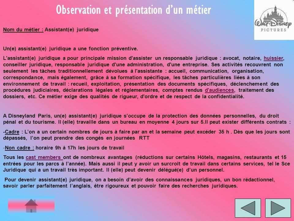 Observation et présentation dun métier Nom du métier : Assistant(e) juridique Un(e) assistant(e) juridique a une fonction préventive. L'assistant(e) j