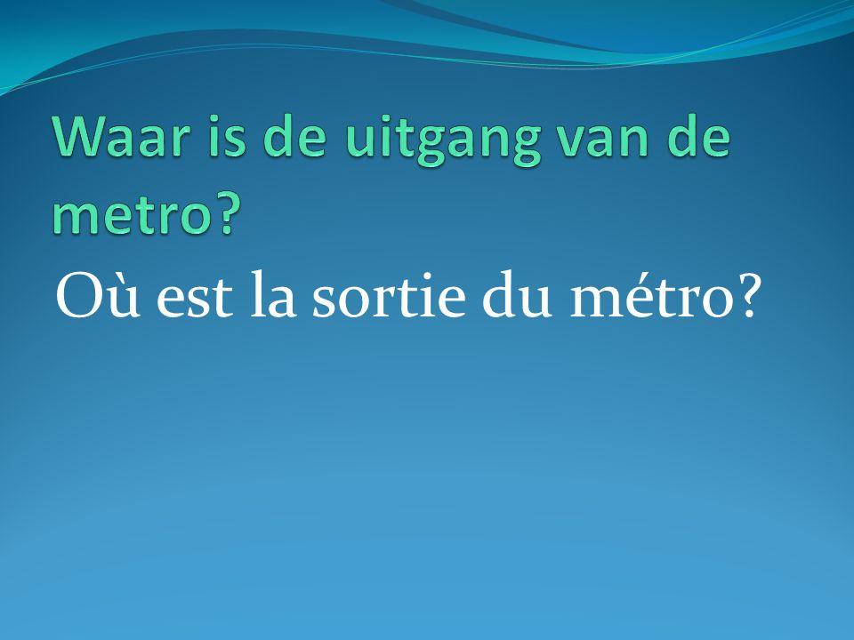 Où est la sortie du métro?