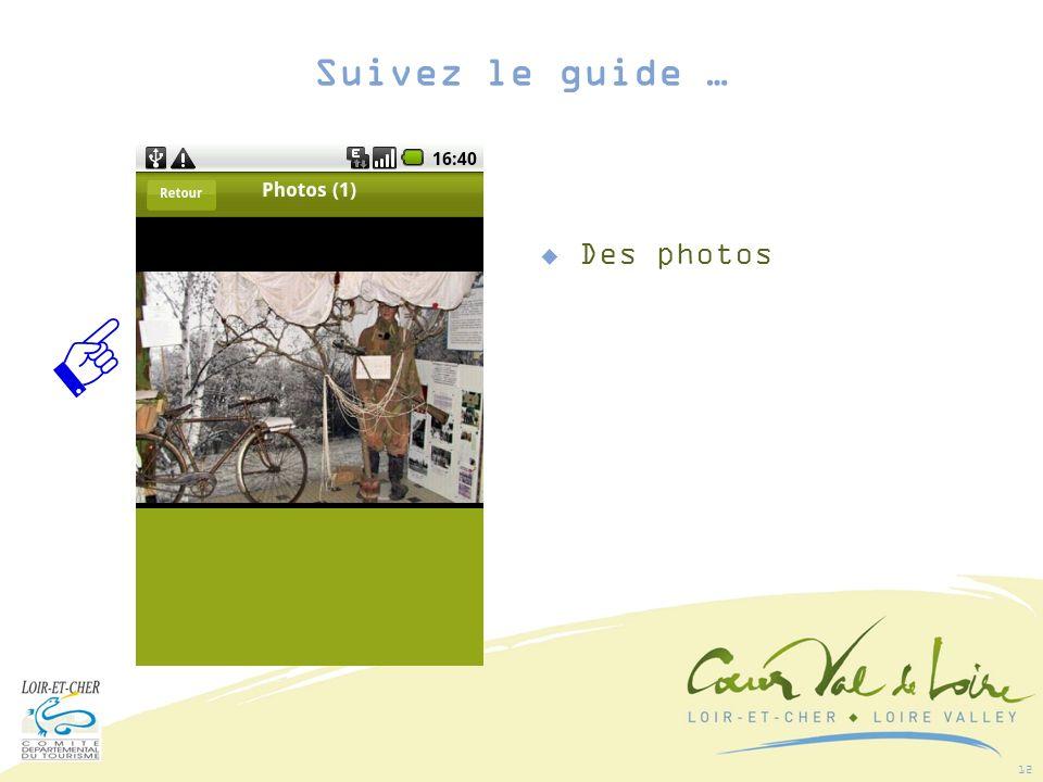 12 Des photos Suivez le guide …
