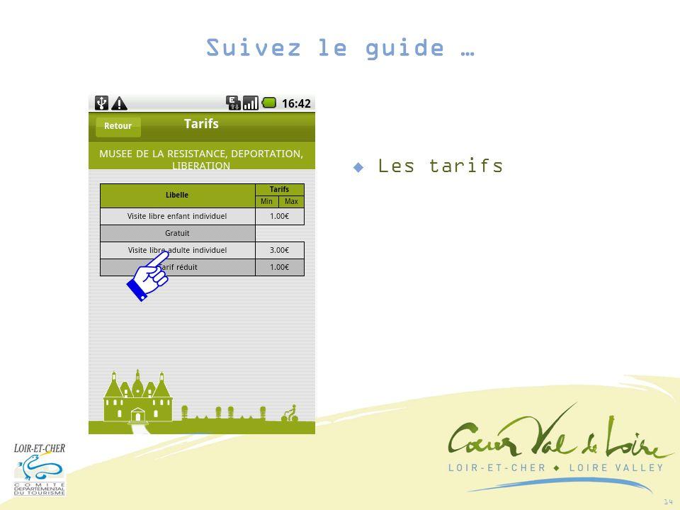 14 Les tarifs Suivez le guide …