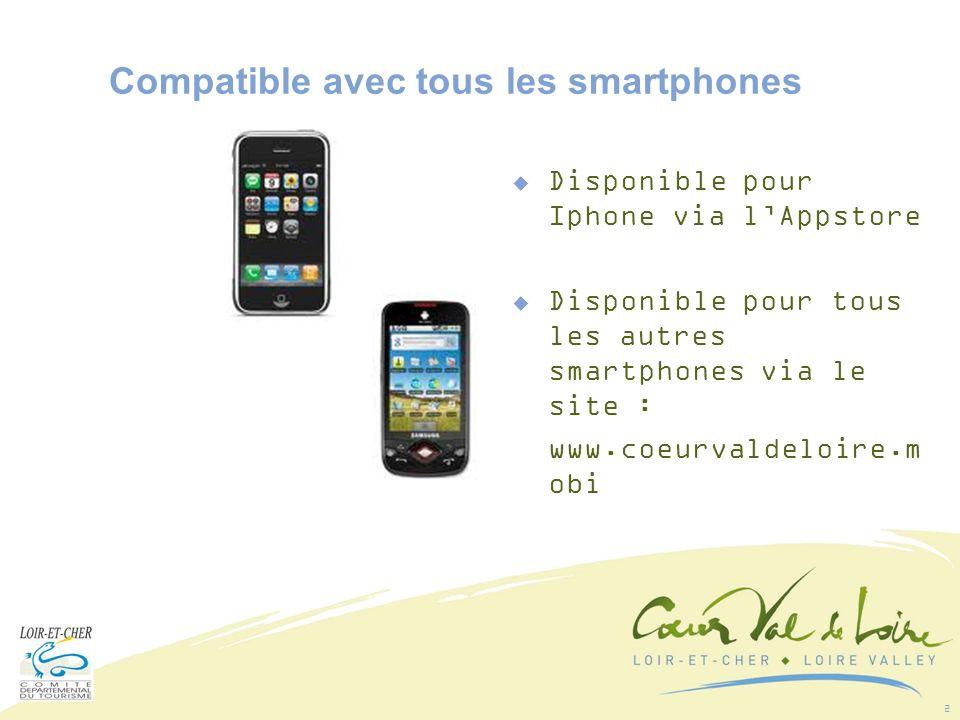 2 Compatible avec tous les smartphones Disponible pour Iphone via lAppstore Disponible pour tous les autres smartphones via le site : www.coeurvaldeloire.m obi