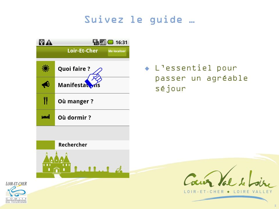 6 Un menu intuitif Suivez le guide …