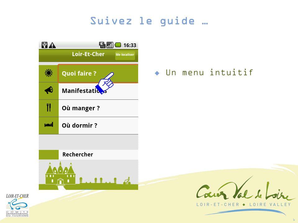 7 Le Cœur Val de Loire à portée de « doigt » Suivez le guide …