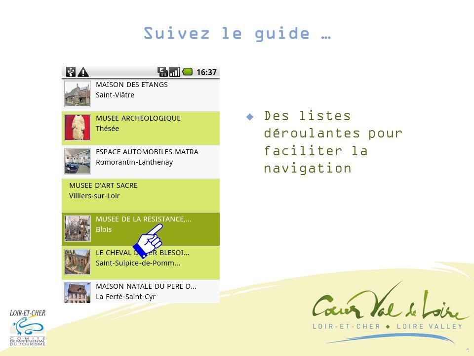 10 Pour chaque site : Des photos Une description La géo localisation Les tarifs Des avis Suivez le guide …
