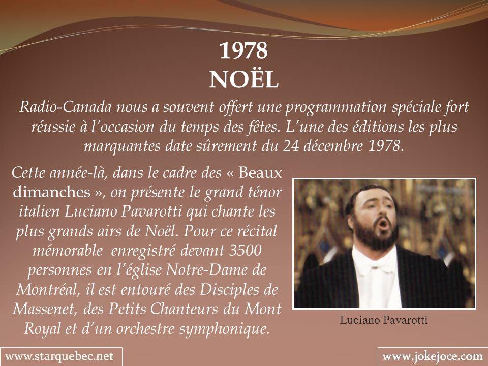 1978 NOËL Luciano Pavarotti Radio-Canada nous a souvent offert une programmation spéciale fort réussie à loccasion du temps des fêtes. Lune des éditio