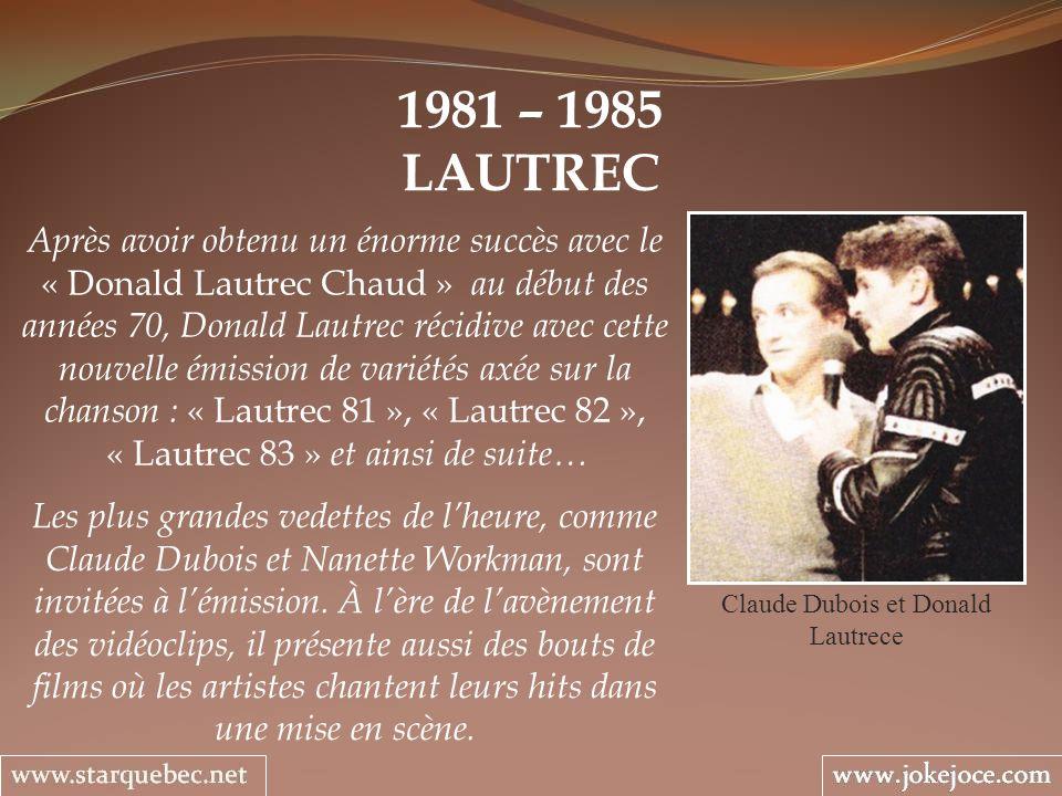1981 – 1985 LAUTREC Claude Dubois et Donald Lautrece Après avoir obtenu un énorme succès avec le « Donald Lautrec Chaud » au début des années 70, Dona