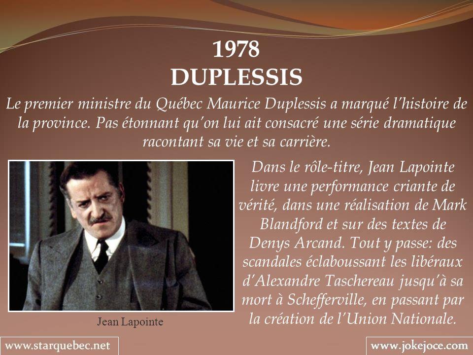 1978 DUPLESSIS Jean Lapointe Le premier ministre du Québec Maurice Duplessis a marqué lhistoire de la province. Pas étonnant quon lui ait consacré une