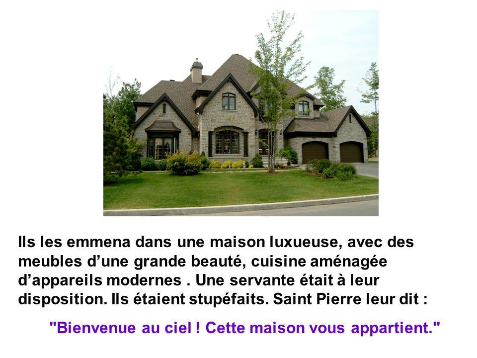 Ils les emmena dans une maison luxueuse, avec des meubles dune grande beauté, cuisine aménagée dappareils modernes.