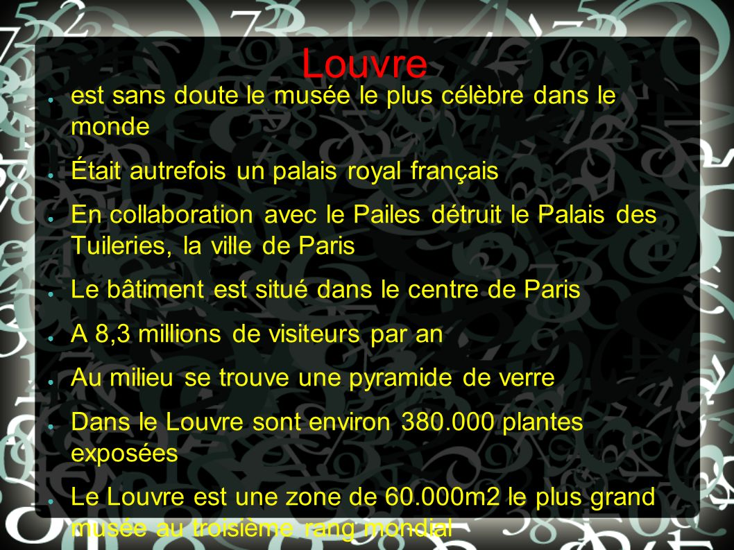 Louvre est sans doute le musée le plus célèbre dans le monde Était autrefois un palais royal français En collaboration avec le Pailes détruit le Palai