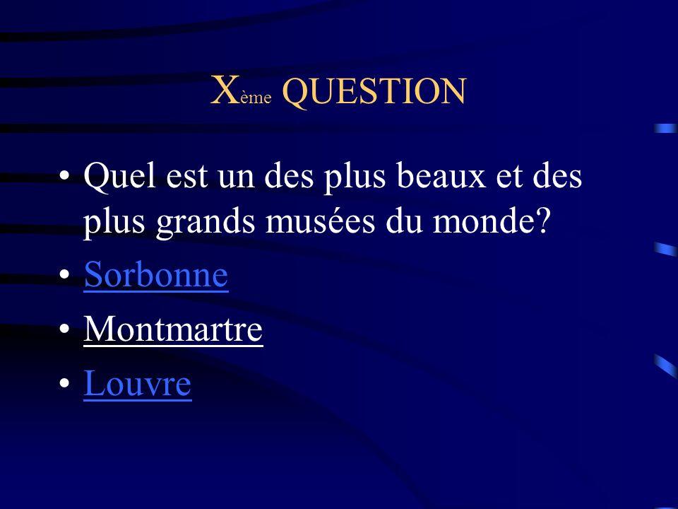 X ème QUESTION Quel est un des plus beaux et des plus grands musées du monde.