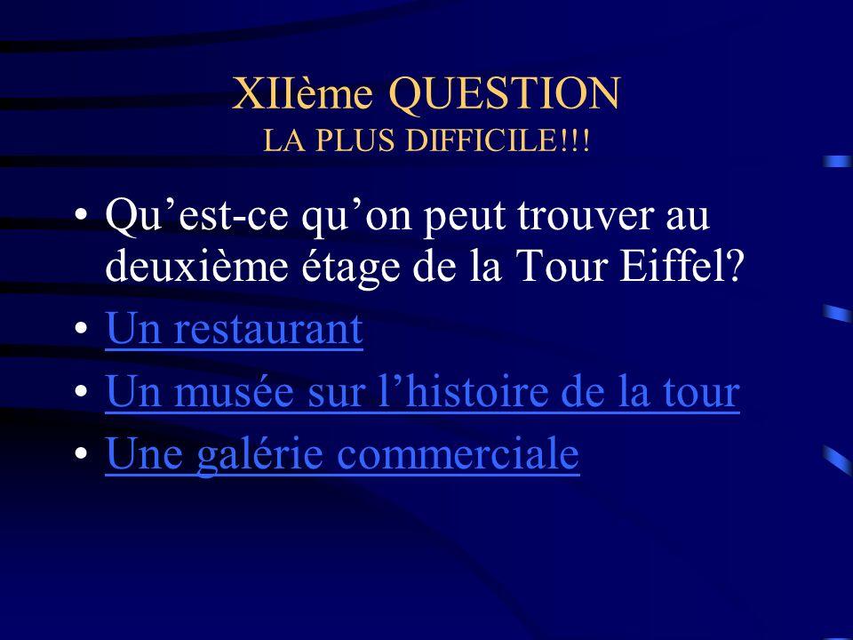XIIème QUESTION LA PLUS DIFFICILE!!.