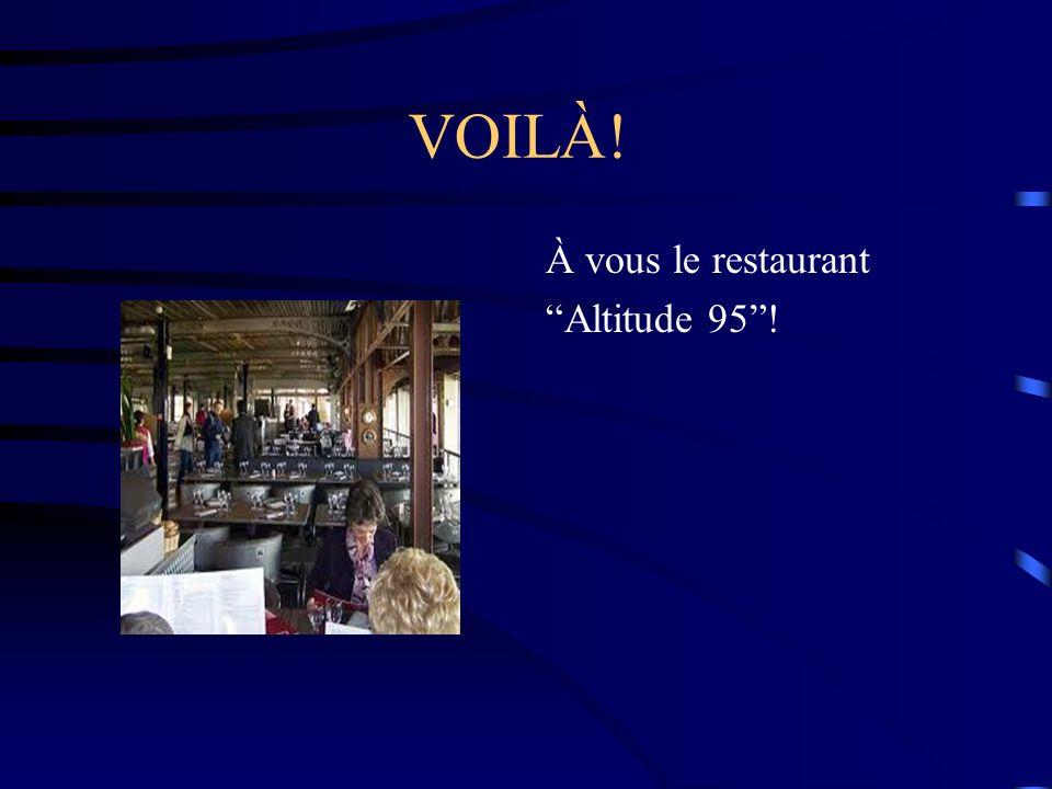VOILÀ! À vous le restaurant Altitude 95!