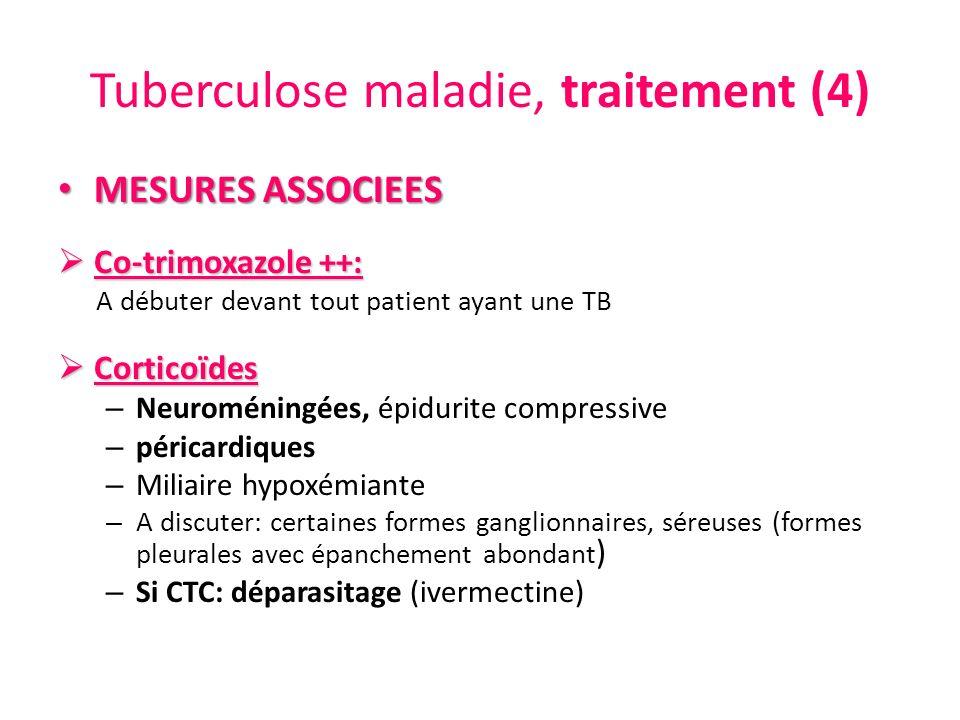 Tuberculose maladie, traitement (4) MESURES ASSOCIEES MESURES ASSOCIEES Co-trimoxazole ++: Co-trimoxazole ++: A débuter devant tout patient ayant une