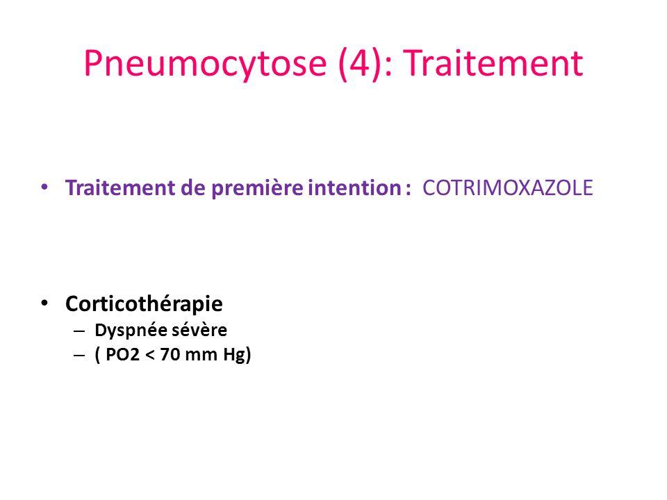 Pneumocytose (4): Traitement Traitement de première intention : COTRIMOXAZOLE Corticothérapie – Dyspnée sévère – ( PO2 < 70 mm Hg)