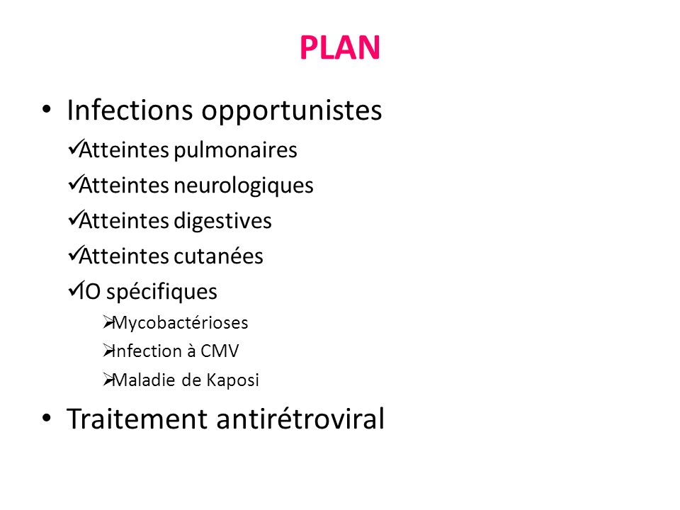 PLAN Infections opportunistes Atteintes pulmonaires Atteintes neurologiques Atteintes digestives Atteintes cutanées IO spécifiques Mycobactérioses Inf