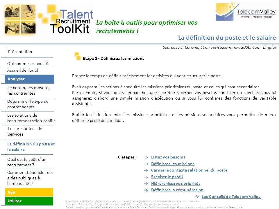 La définition du poste et le salaire La boîte à outils pour optimiser vos recrutements ! Etape 2 - Définissez les missions Prenez le temps de définir
