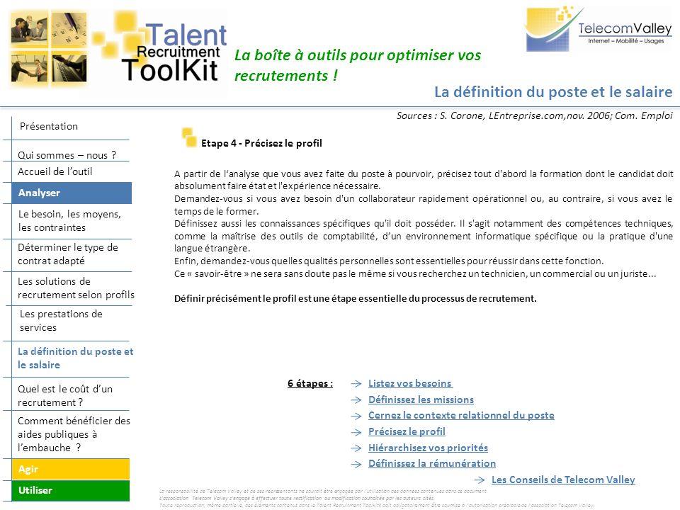 La définition du poste et le salaire La boîte à outils pour optimiser vos recrutements ! A partir de lanalyse que vous avez faite du poste à pourvoir,
