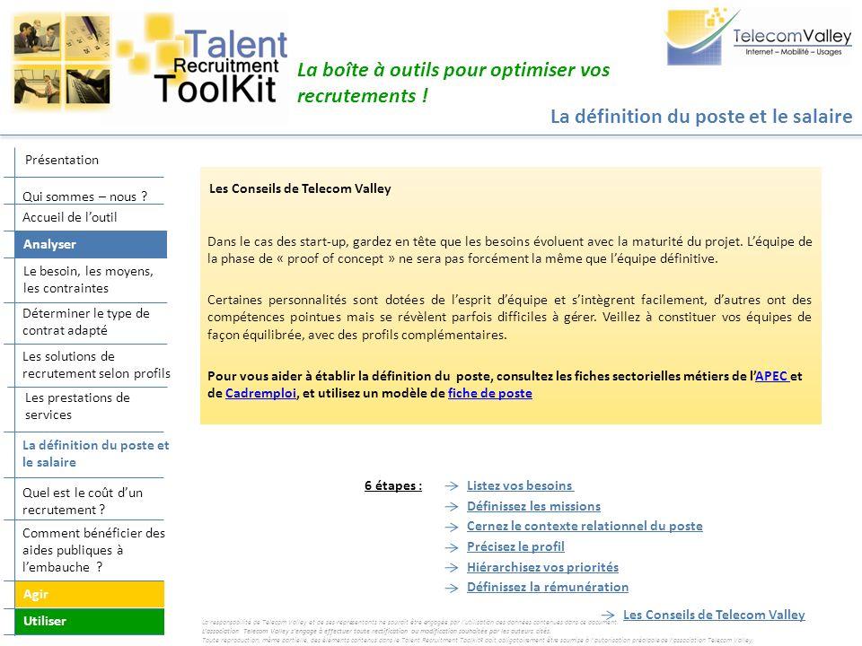 La définition du poste et le salaire La boîte à outils pour optimiser vos recrutements ! Les Conseils de Telecom Valley Dans le cas des start-up, gard