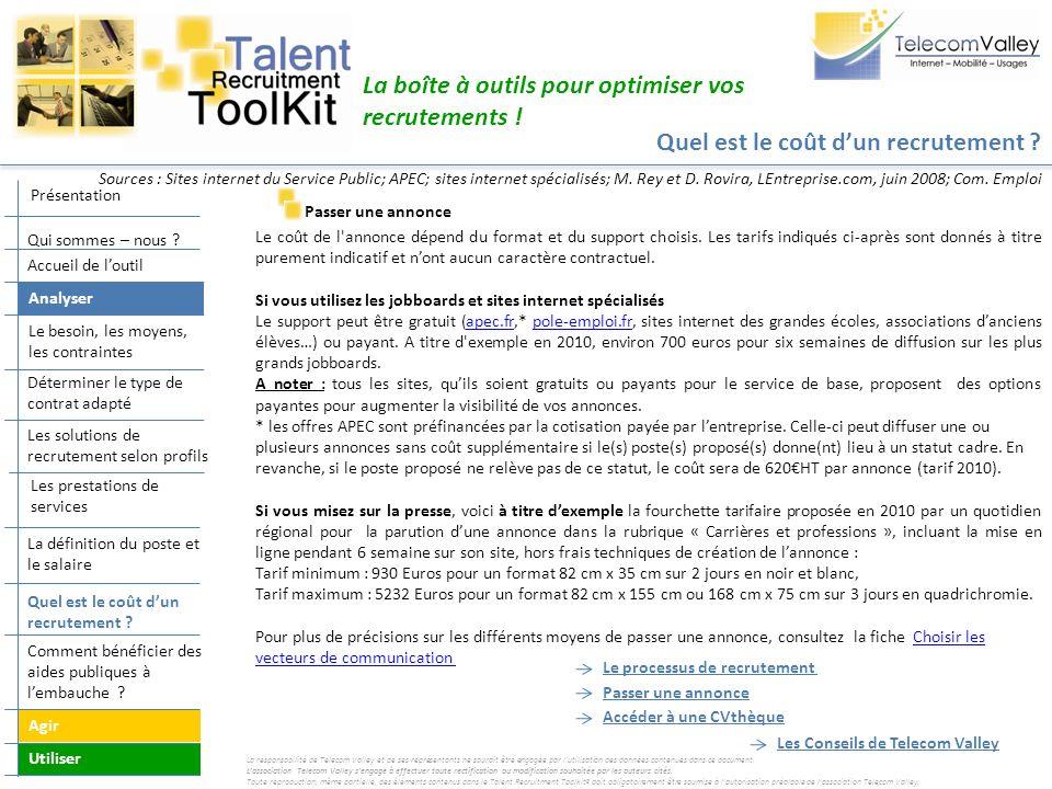 Quel est le coût dun recrutement ? La boîte à outils pour optimiser vos recrutements ! Passer une annonce Le coût de l'annonce dépend du format et du