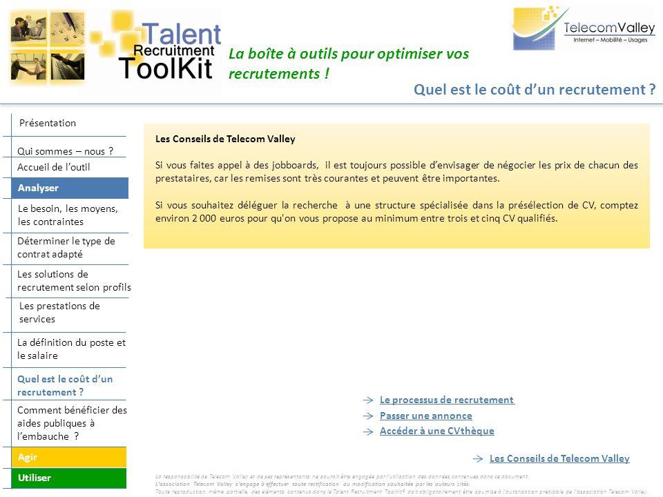 Quel est le coût dun recrutement ? La boîte à outils pour optimiser vos recrutements ! Les Conseils de Telecom Valley Si vous faites appel à des jobbo