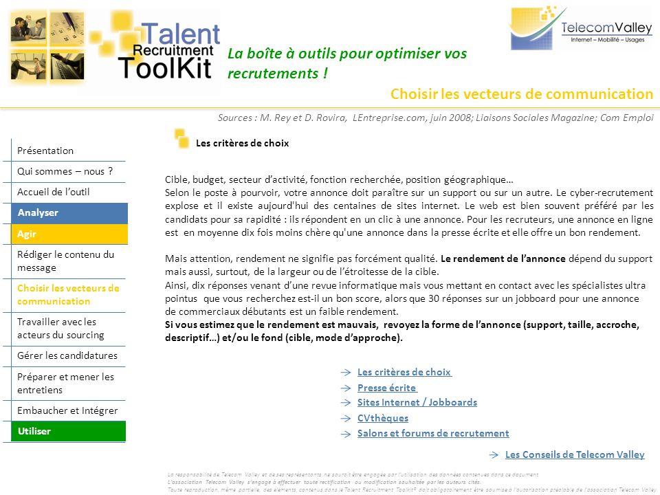 Choisir les vecteurs de communication La boîte à outils pour optimiser vos recrutements ! Cible, budget, secteur dactivité, fonction recherchée, posit