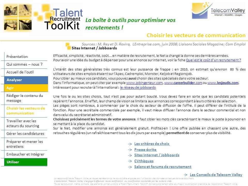Choisir les vecteurs de communication La boîte à outils pour optimiser vos recrutements ! Sites Internet / Jobboards Efficacité, simplicité, réactivit