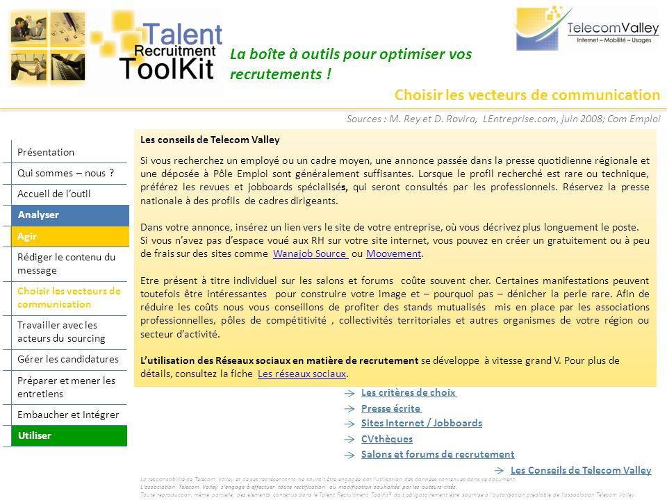 Choisir les vecteurs de communication La boîte à outils pour optimiser vos recrutements ! Les conseils de Telecom Valley Si vous recherchez un employé