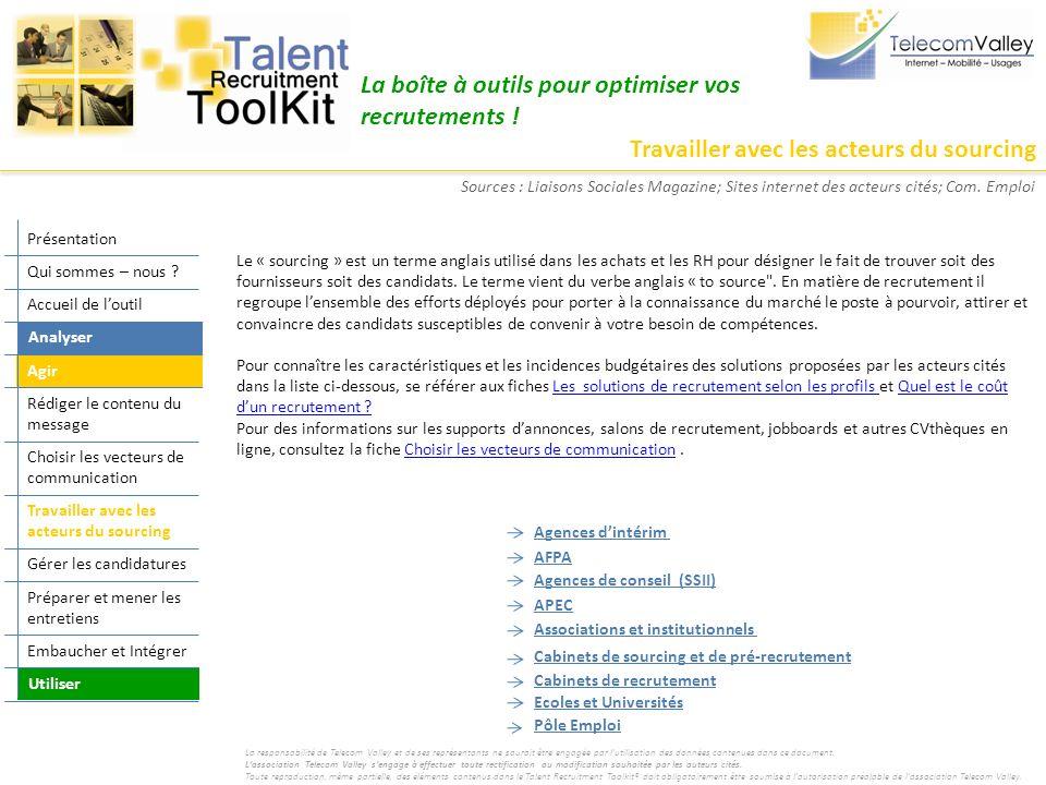 Travailler avec les acteurs du sourcing La boîte à outils pour optimiser vos recrutements ! Le « sourcing » est un terme anglais utilisé dans les acha