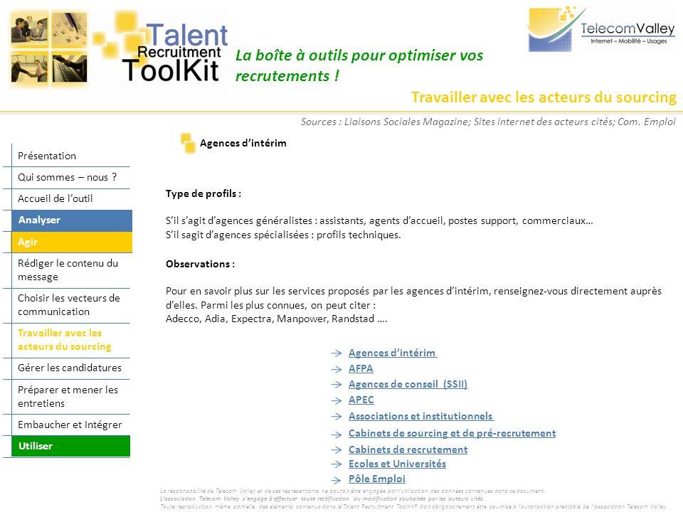 Travailler avec les acteurs du sourcing La boîte à outils pour optimiser vos recrutements ! Type de profils : Sil sagit dagences généralistes : assist