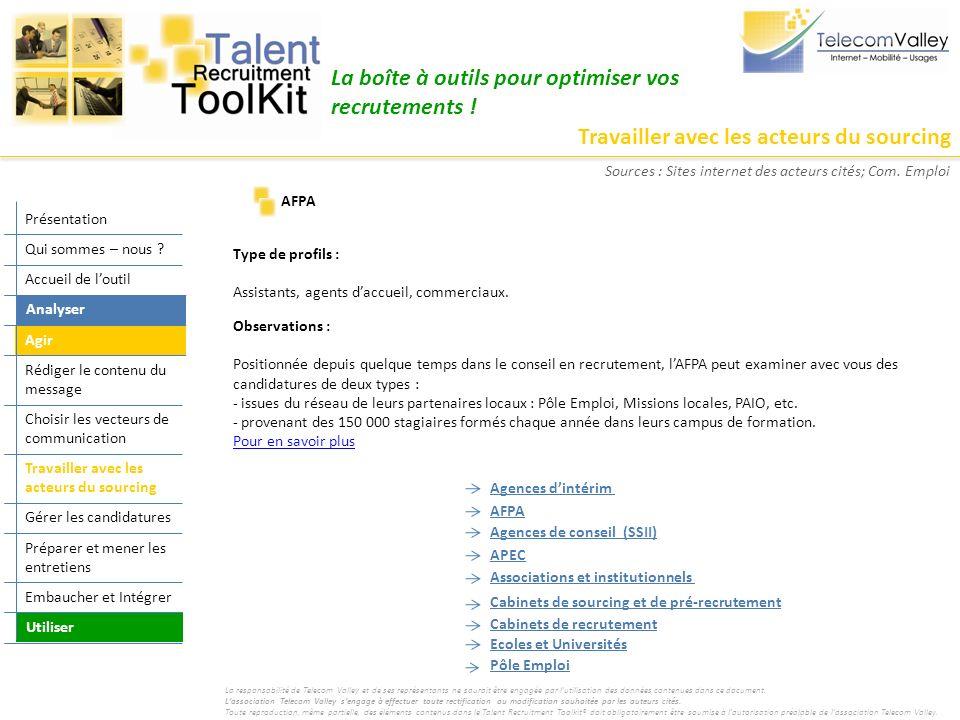 Travailler avec les acteurs du sourcing La boîte à outils pour optimiser vos recrutements ! Type de profils : Assistants, agents daccueil, commerciaux