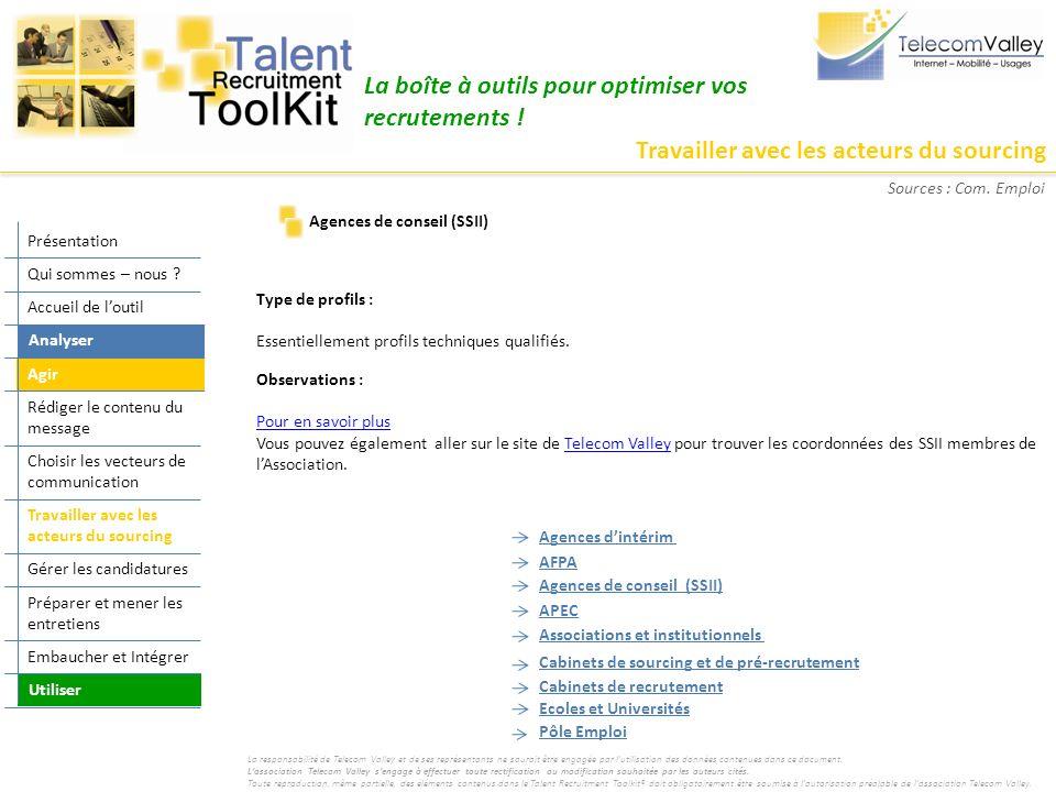 Travailler avec les acteurs du sourcing La boîte à outils pour optimiser vos recrutements ! Type de profils : Essentiellement profils techniques quali