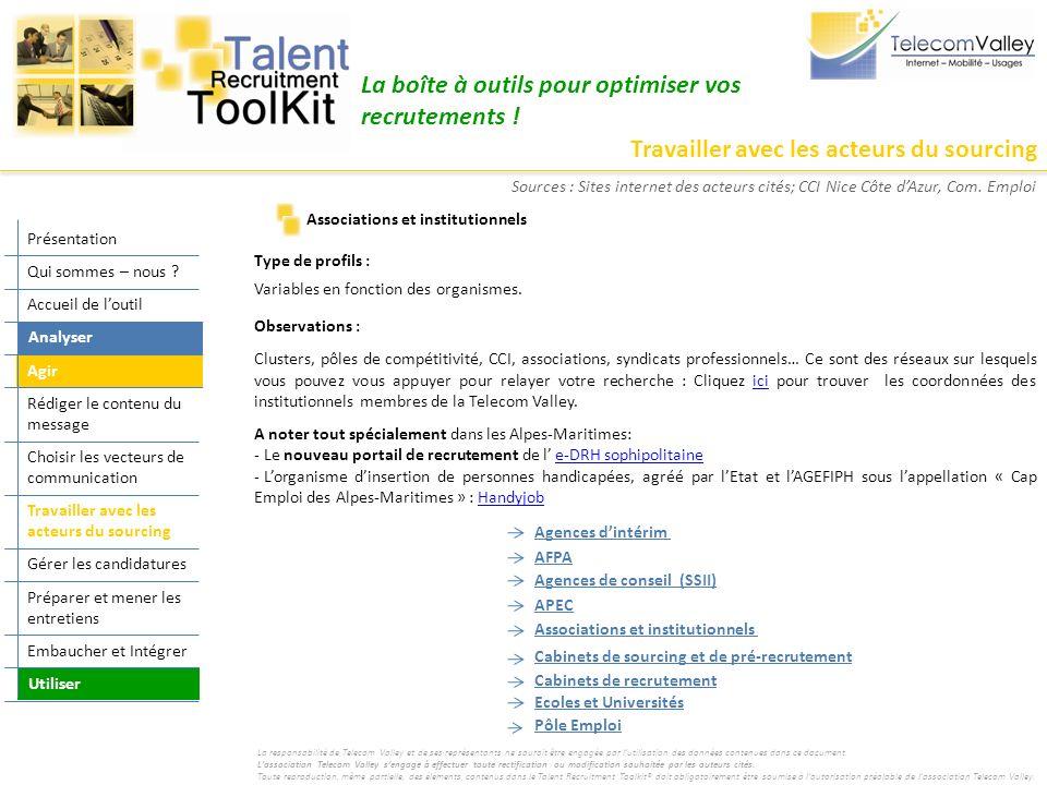 Travailler avec les acteurs du sourcing La boîte à outils pour optimiser vos recrutements ! Type de profils : Variables en fonction des organismes. Ob