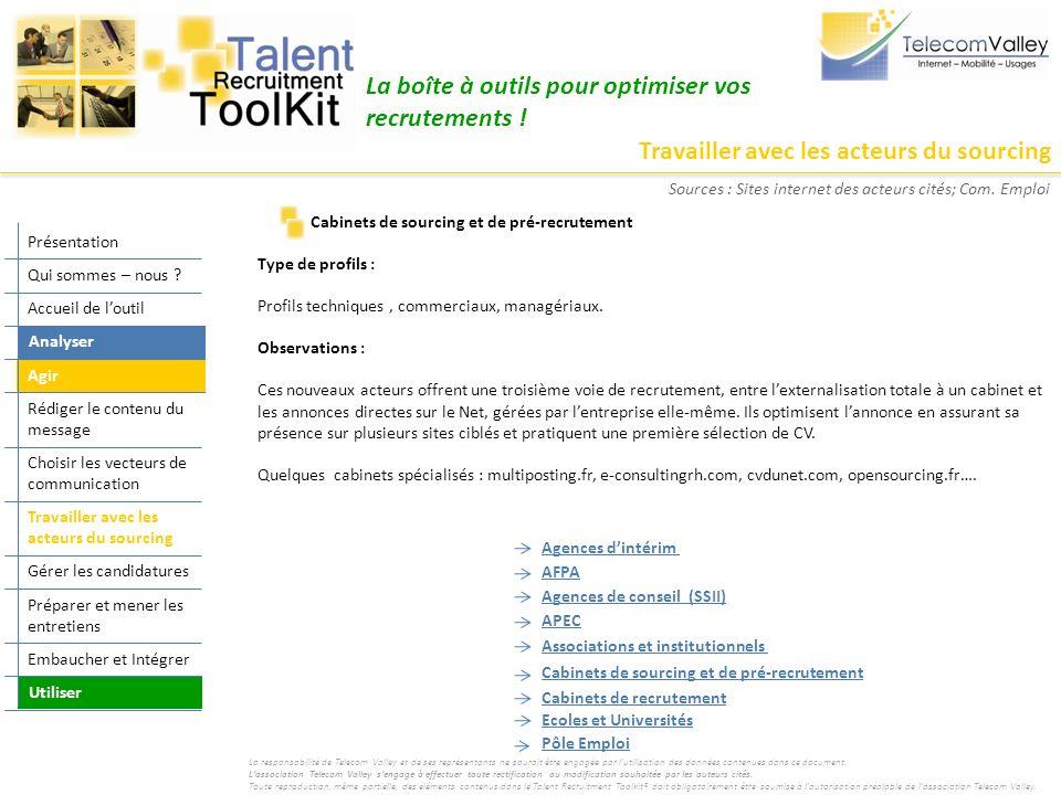 Travailler avec les acteurs du sourcing La boîte à outils pour optimiser vos recrutements ! Type de profils : Profils techniques, commerciaux, managér