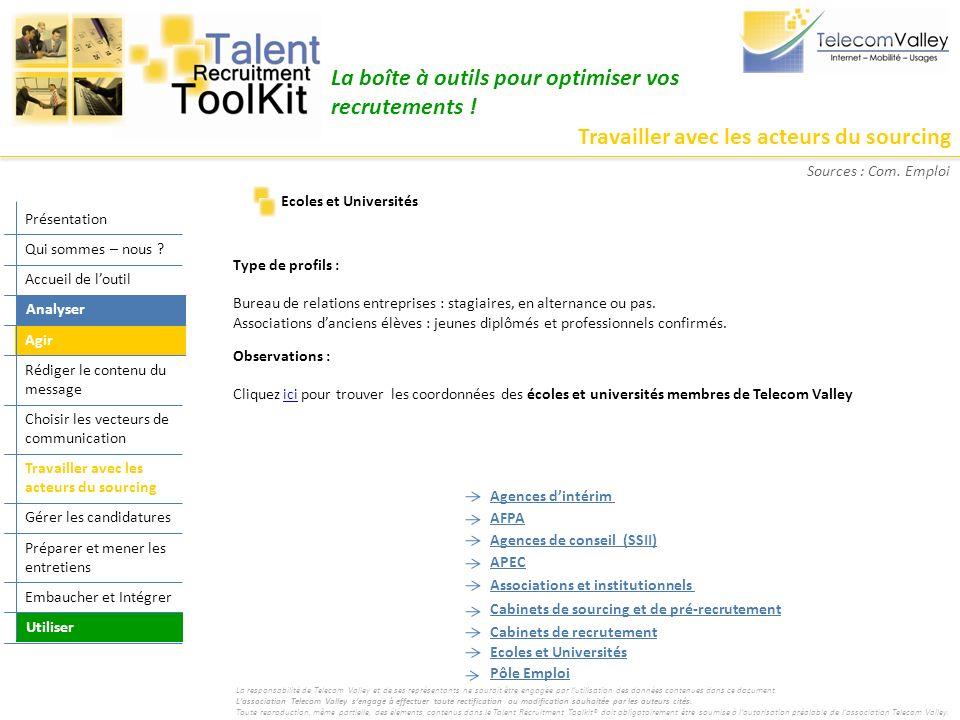 Travailler avec les acteurs du sourcing La boîte à outils pour optimiser vos recrutements ! Type de profils : Bureau de relations entreprises : stagia