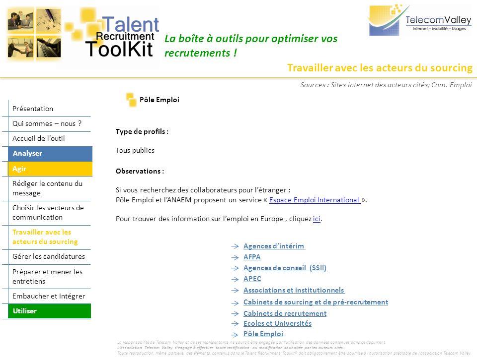 Travailler avec les acteurs du sourcing La boîte à outils pour optimiser vos recrutements ! Type de profils : Tous publics Observations : Si vous rech