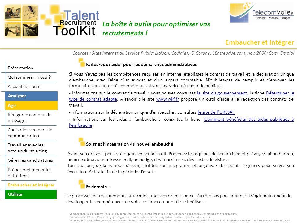 Embaucher et Intégrer La boîte à outils pour optimiser vos recrutements ! Si vous navez pas les compétences requises en interne, établissez le contrat