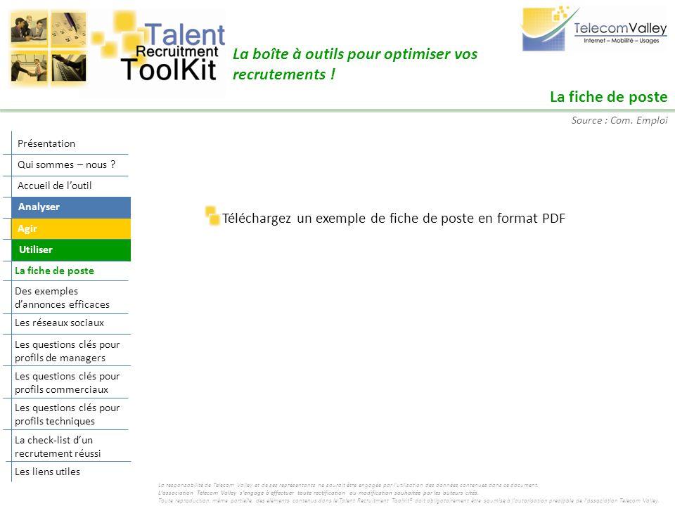 La fiche de poste Téléchargez un exemple de fiche de poste en format PDF Source : Com. Emploi La boîte à outils pour optimiser vos recrutements ! Agir