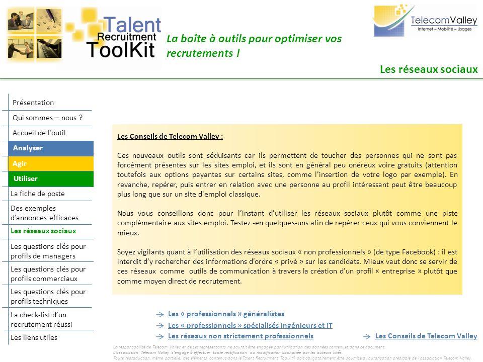 Les réseaux sociaux La boîte à outils pour optimiser vos recrutements ! Les « professionnels » généralistes Les « professionnels » spécialisés ingénie