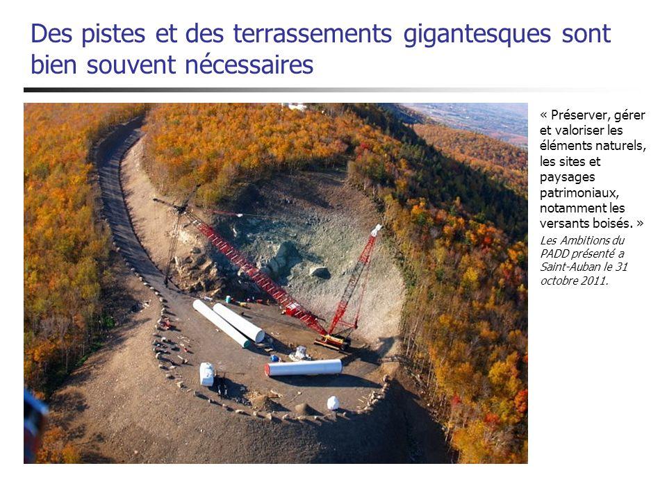 Des pistes et des terrassements gigantesques sont bien souvent nécessaires « Préserver, gérer et valoriser les éléments naturels, les sites et paysage