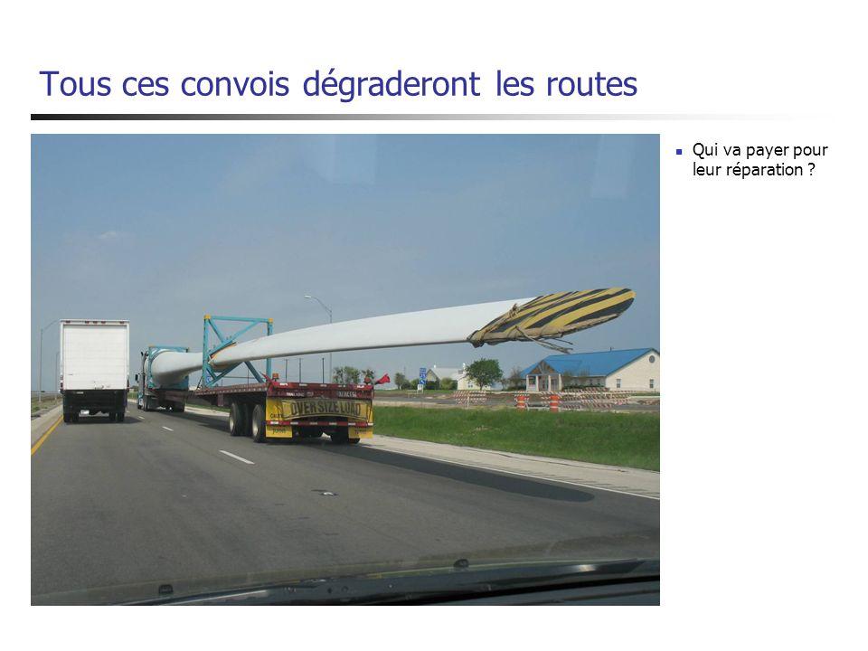 Tous ces convois dégraderont les routes Qui va payer pour leur réparation ?