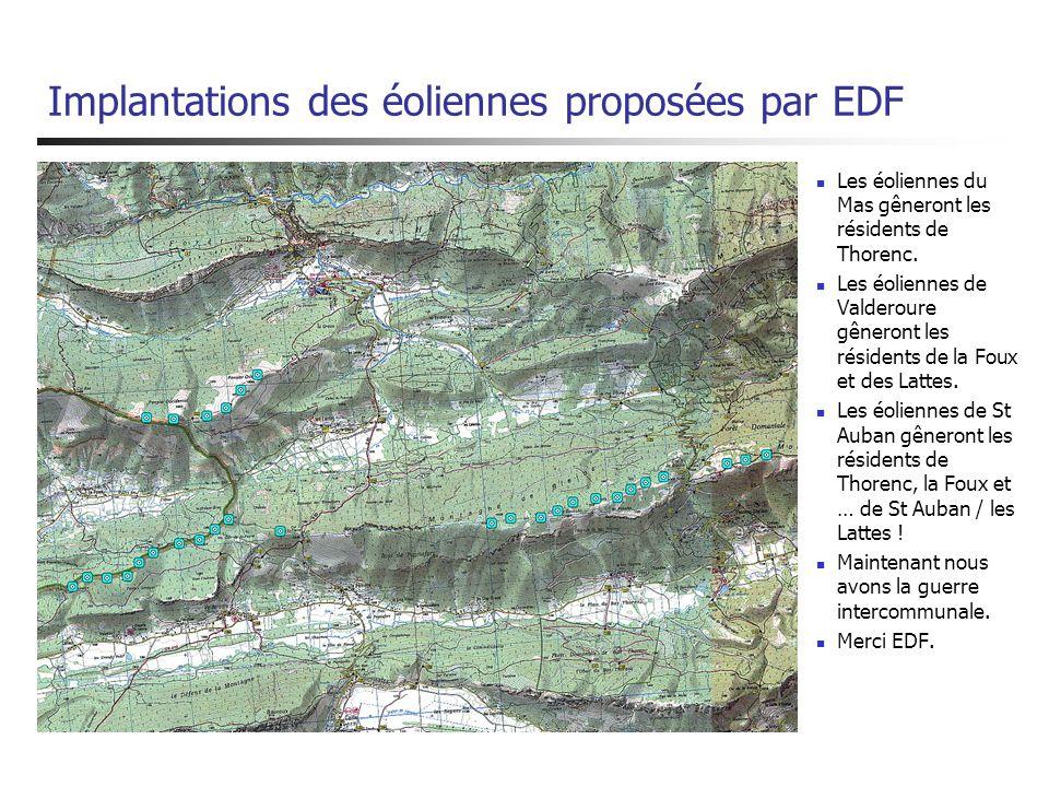 Implantations des éoliennes proposées par EDF Les éoliennes du Mas gêneront les résidents de Thorenc. Les éoliennes de Valderoure gêneront les résiden