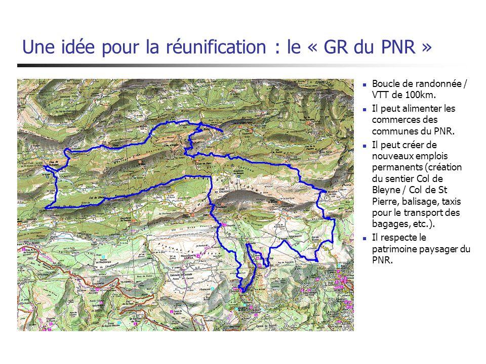 Une idée pour la réunification : le « GR du PNR » Boucle de randonnée / VTT de 100km. Il peut alimenter les commerces des communes du PNR. Il peut cré