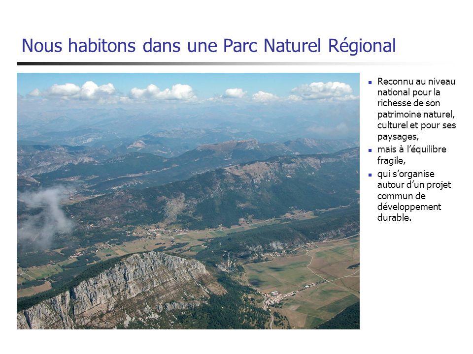 Nous habitons dans une Parc Naturel Régional Reconnu au niveau national pour la richesse de son patrimoine naturel, culturel et pour ses paysages, mai