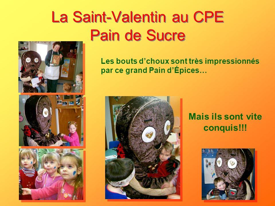 La Saint-Valentin au CPE Pain de Sucre Les bouts dchoux sont très impressionnés par ce grand Pain dÉpices… Mais ils sont vite conquis!!!