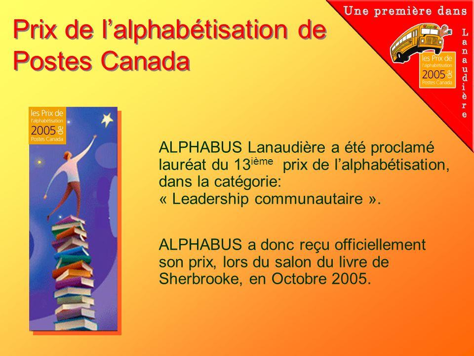 Prix de lalphabétisation de Postes Canada ALPHABUS Lanaudière a été proclamé lauréat du 13 ième prix de lalphabétisation, dans la catégorie: « Leaders