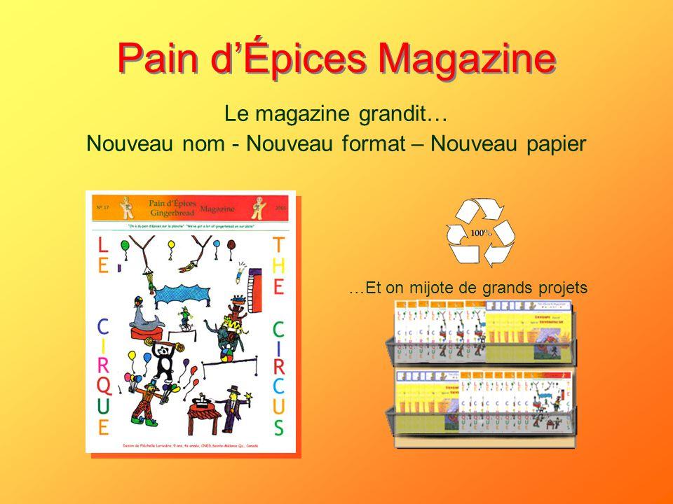 Pain dÉpices Magazine Le magazine grandit… Nouveau nom - Nouveau format – Nouveau papier …Et on mijote de grands projets