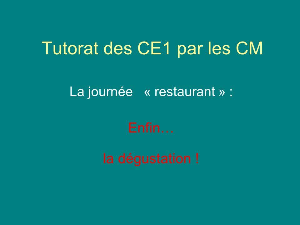 Tutorat des CE1 par les CM La journée « restaurant » : Enfin… la dégustation !
