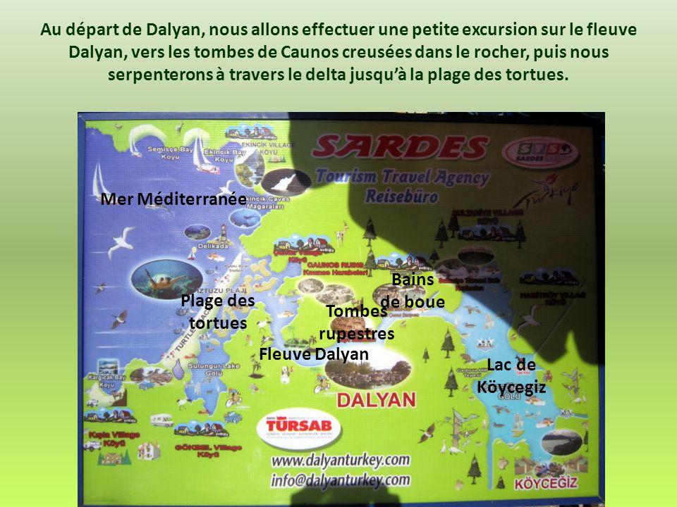 Mer Méditerranée Fleuve Dalyan Lac de Köycegiz Au départ de Dalyan, nous allons effectuer une petite excursion sur le fleuve Dalyan, vers les tombes de Caunos creusées dans le rocher, puis nous serpenterons à travers le delta jusquà la plage des tortues.